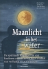 <b>Roy  Leighton, Trisha  Lee, Tim  Harding, Steve  Bowkett</b>,Maanlicht in het water