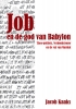 <b>Jacob Kaaks</b>,Job en de God van Babylon