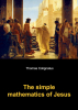 <b>Thomas  Colignatus</b>,The simple mathematics of Jesus