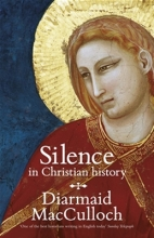 MacCulloch, Diarmaid Silence in Christian History
