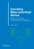 <b>Robert  Reitsma</b>,Innovating mass-customized service