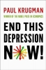 <b>Krugman, Paul</b>,End This Depression Now!