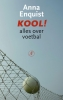 <b>Anna Enquist</b>,Kool!