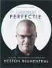 <b>Heston Blumenthal</b>,Perfectie