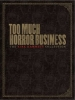 <b>Hammett, Kirk</b>,Too Much Horror Business