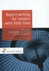 <b>Elling, Rien / Andeweg, Bas / Swankhuizen, Chri</b>,Report writing for readers with little time
