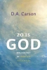 <b>D.A.  Carson</b>,Zo is God