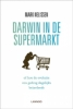 <b>Mark Nelissen</b>,Darwin in de supermarkt